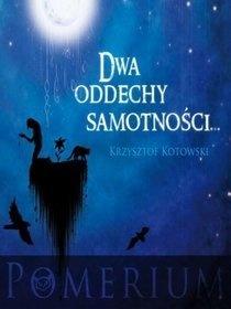Krzysztof Kotowski - Dwa oddechy samotności