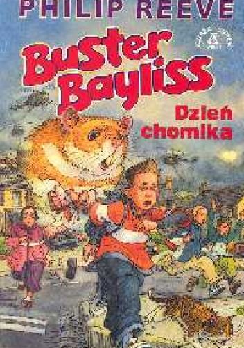 Philip Reeve - Buster Bayliss. Dzień chomika