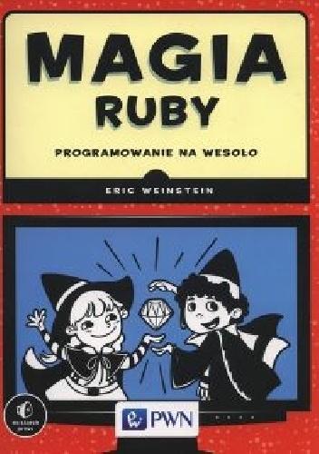 Eric Weinstein - Magia Ruby. Programowanie na wesoło