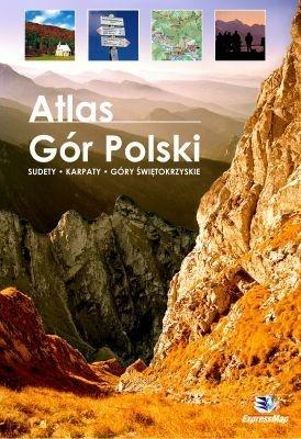 praca zbiorowa - Atlas Gór Polski. Sudety-Karpaty-Góry Świętokrzyskie