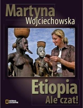 Martyna Wojciechowska - Etiopia. Ale Czat!