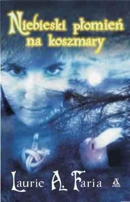 Laurie Faria Stolarz - Niebieski płomień na koszmary