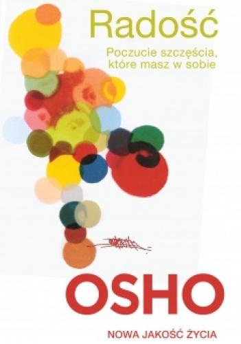 Osho - Radość. Poczucie szczęścia, które masz w sobie