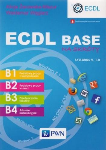 Alicja Żarowska-Mazur - ECDL Base na skróty. Syllabus V.1.0