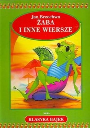Jan Brzechwa - Żaba i inne wiersze
