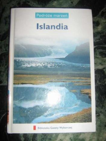praca zbiorowa - Islandia. Podróże marzeń