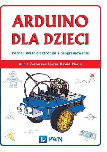 Alicja Żarowska-Mazur - Arduino dla dzieci