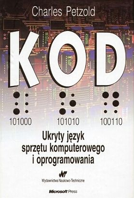 Charles Petzold - KOD: Ukryty język sprzętu komputerowego i oprogramowania