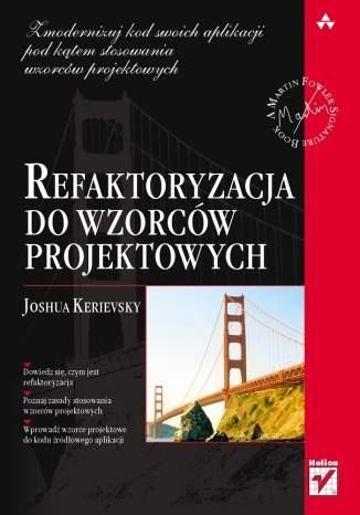 Joshua Kerievsky - Refaktoryzacja do wzorców projektowych