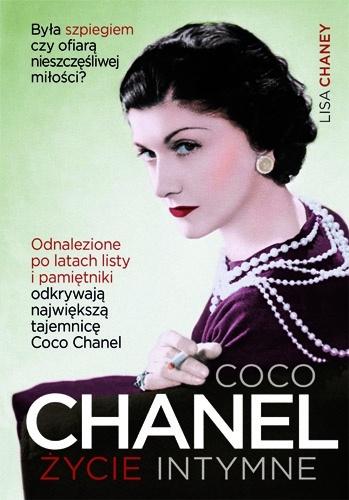 Lisa Chaney - Coco Chanel. Życie intymne